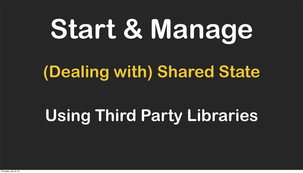 Start & Manage (Dealing with) Shared State Usin...