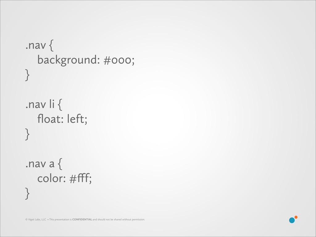 .nav { background: #000; } .nav li { float: left...