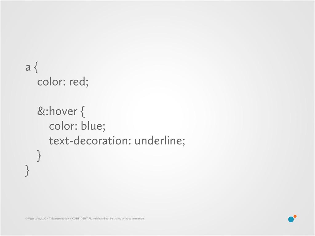 a { color: red; &:hover { color: blue; text-dec...