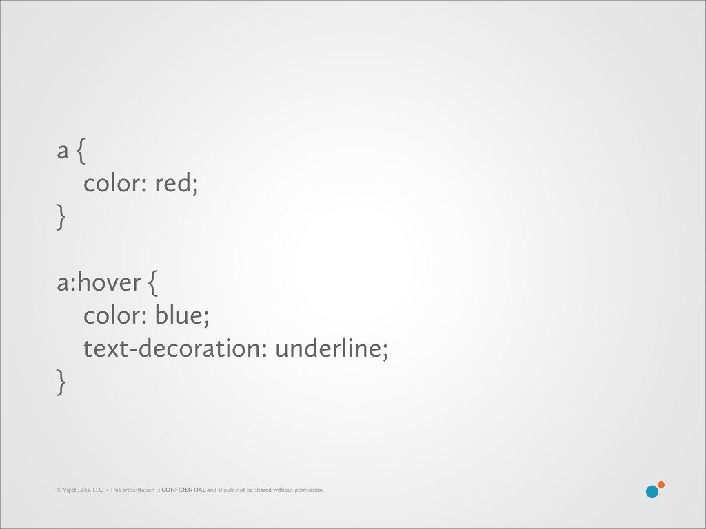 a { color: red; } a:hover { color: blue; text-d...