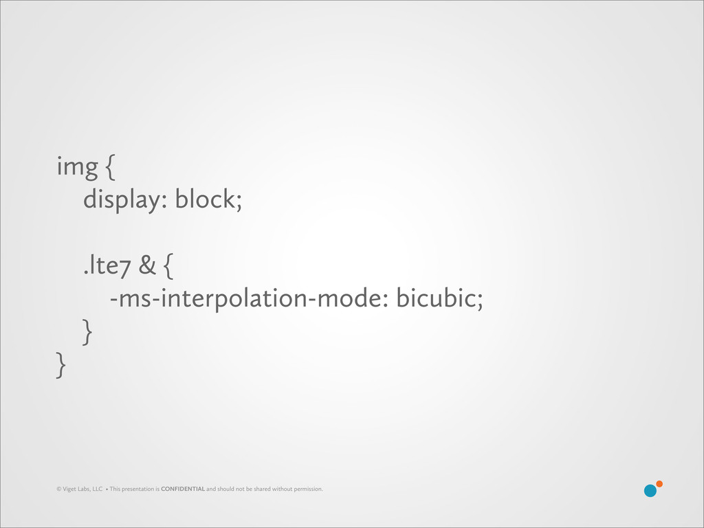 img { display: block; .lte7 & { -ms-interpolati...
