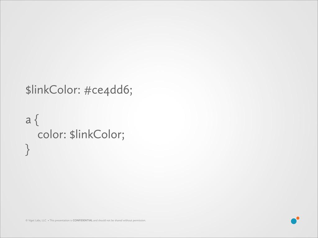 $linkColor: #ce4dd6; a { color: $linkColor; } ©...