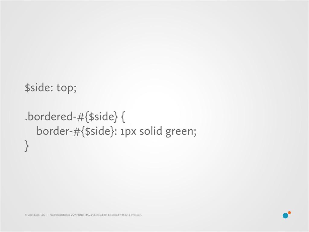 $side: top; .bordered-#{$side} { border-#{$side...