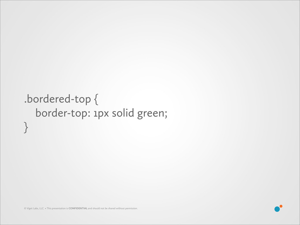 .bordered-top { border-top: 1px solid green; } ...