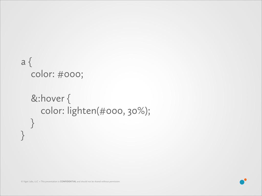 a { color: #000; &:hover { color: lighten(#000,...