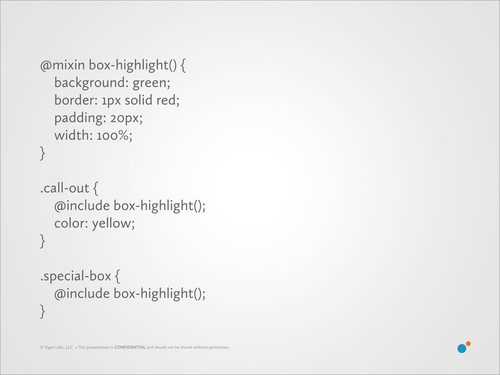 @mixin box-highlight() { background: green; bor...