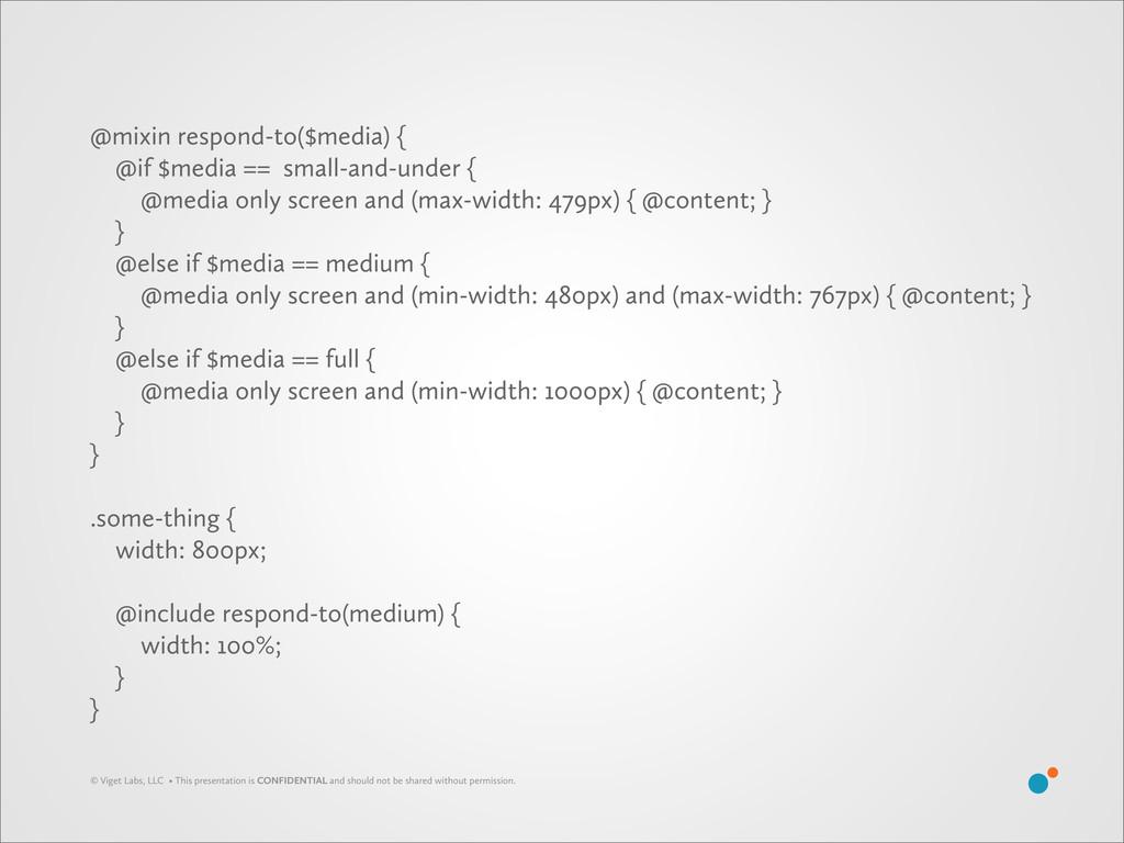 @mixin respond-to($media) { @if $media == small...