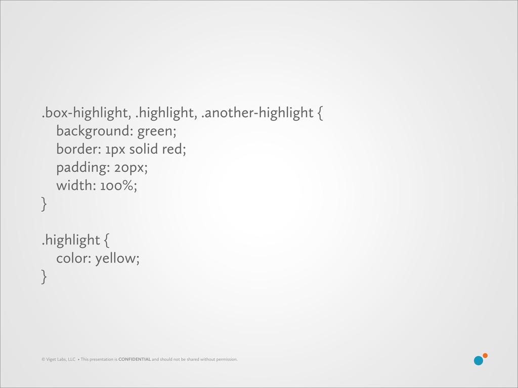 .box-highlight, .highlight, .another-highlight ...