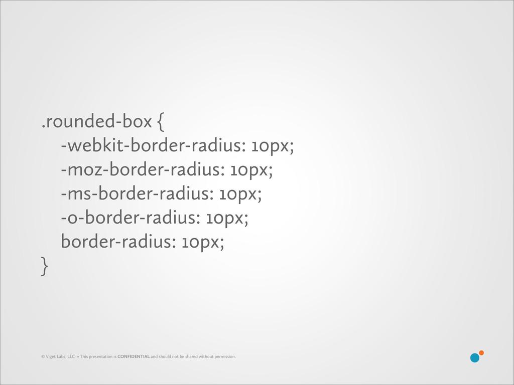 .rounded-box { -webkit-border-radius: 10px; -mo...