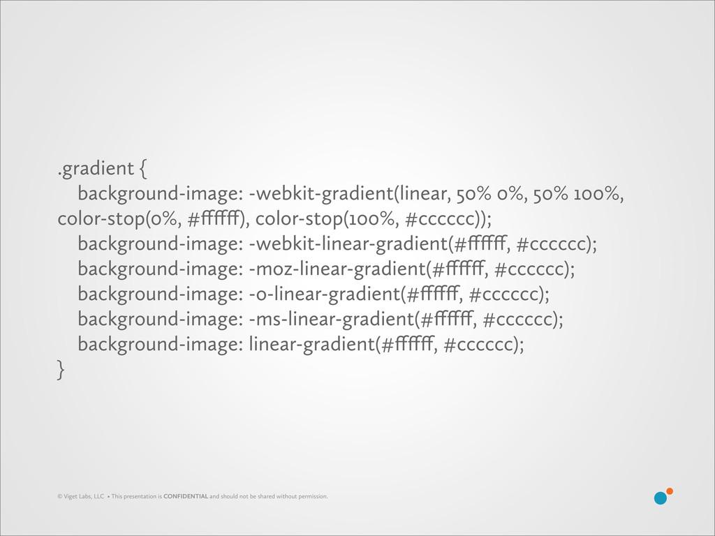 .gradient { background-image: -webkit-gradient(...