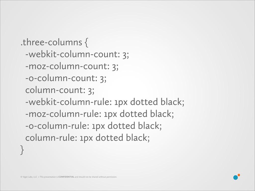 .three-columns { -webkit-column-count: 3; -moz-...