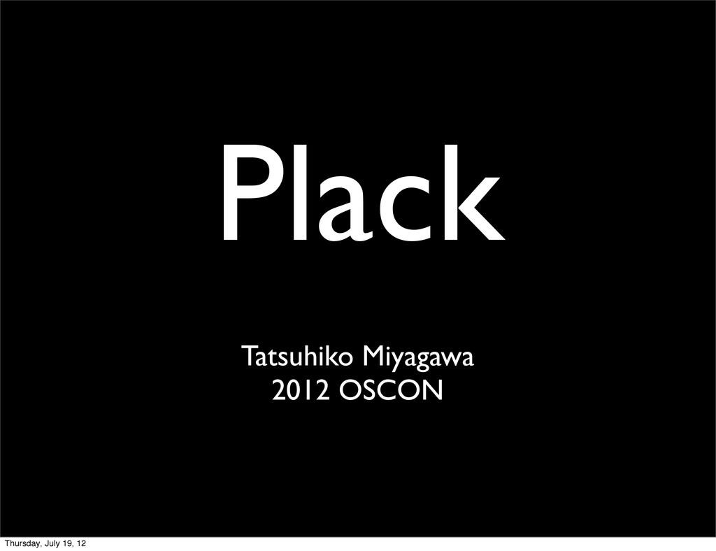 Plack Tatsuhiko Miyagawa 2012 OSCON Thursday, J...
