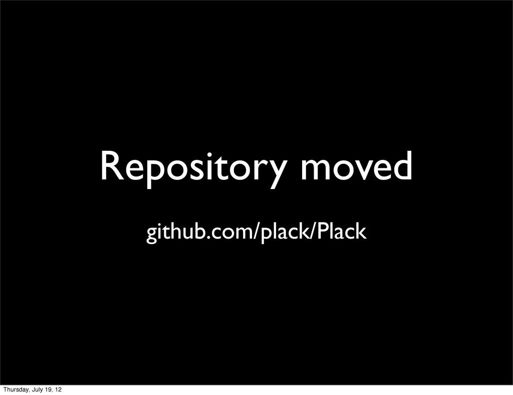 Repository moved github.com/plack/Plack Thursda...