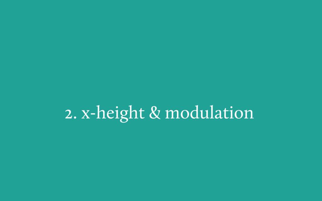 2. x-height & modulation