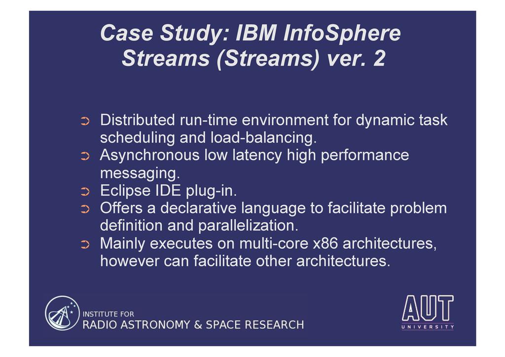 Case Study: IBM InfoSphere Streams (Streams) ve...