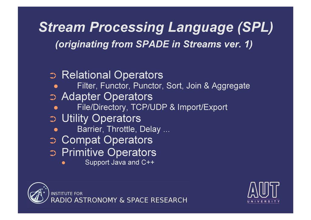 Stream Processing Language (SPL) (originating f...