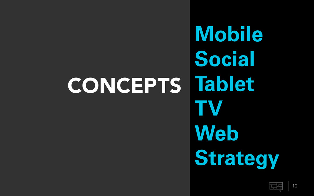 Mobile Social Tablet TV Web Strategy CONCEPTS 10