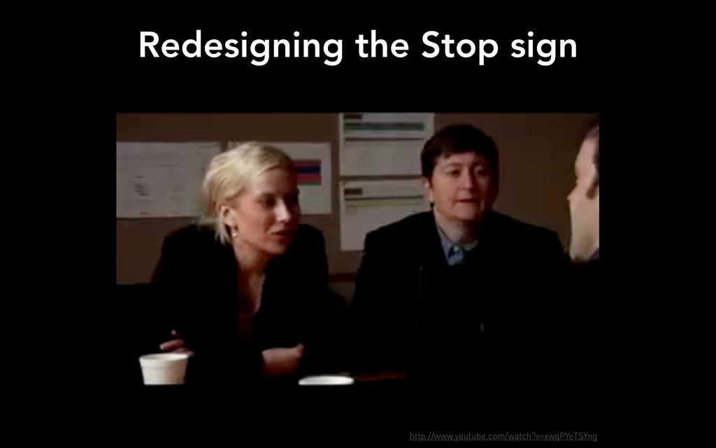 Redesigning the Stop sign http://www.youtube.co...