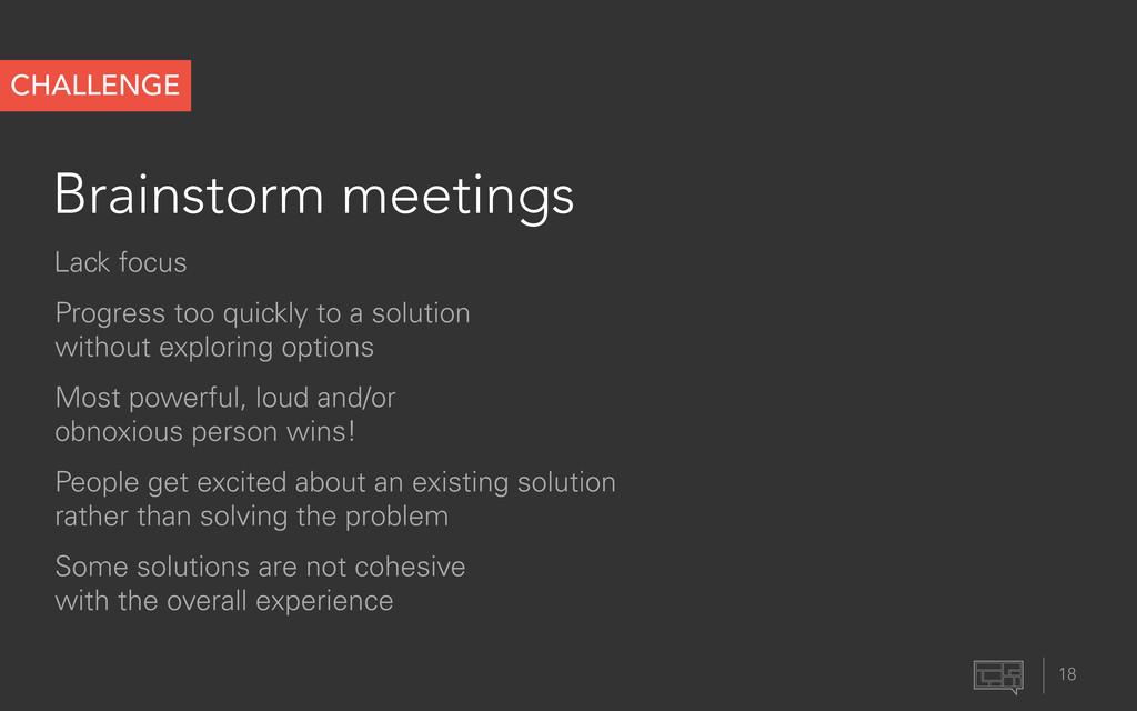 Brainstorm meetings 18 Lack focus Progress too ...