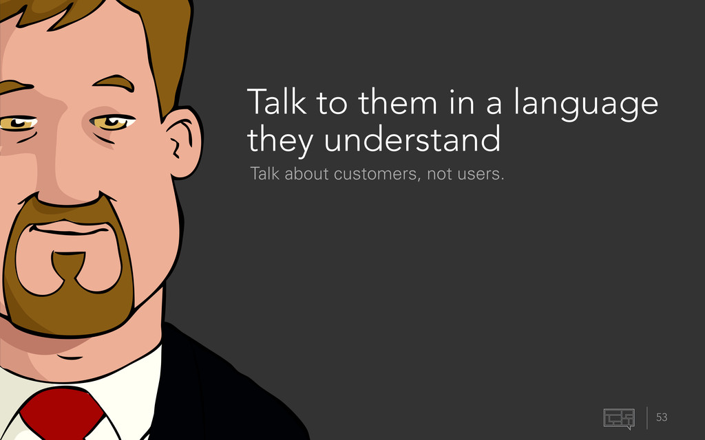 53 Talk to them in a language they understand T...