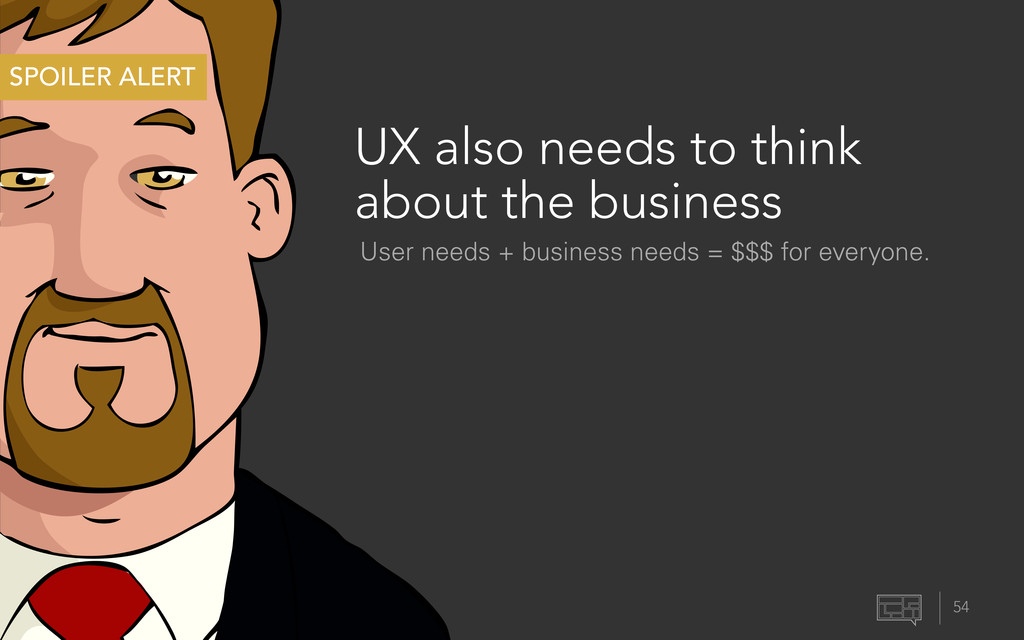 UX also needs to think about the business 54 SP...