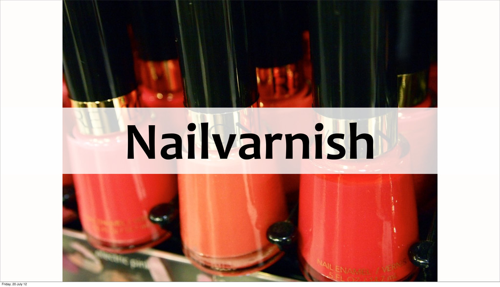 Nailvarnish Friday, 20 July 12