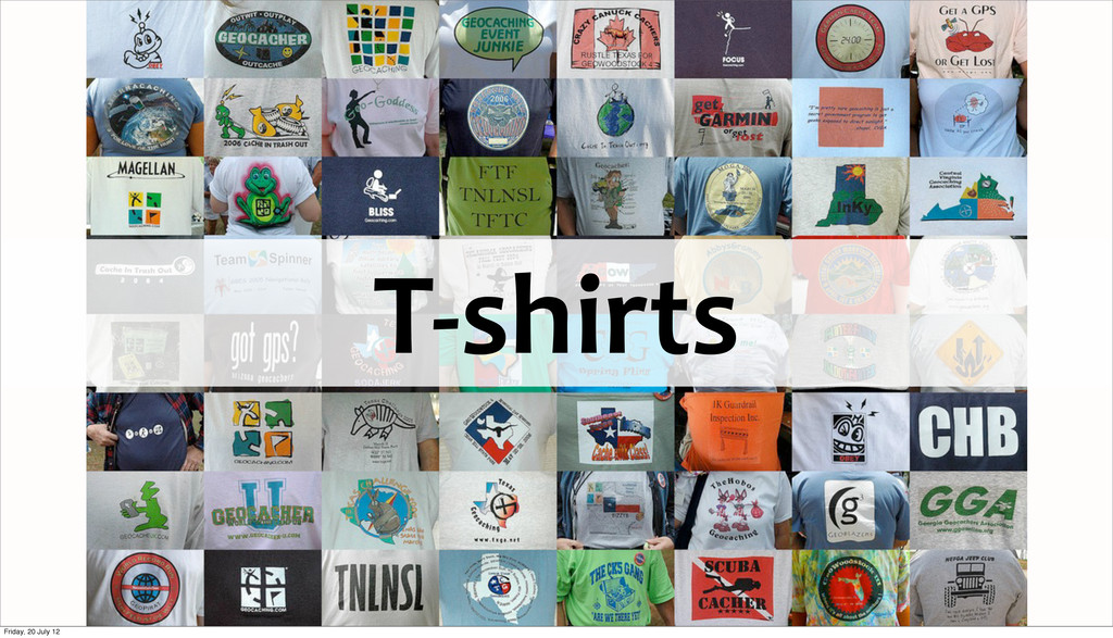 T-­‐shirts Friday, 20 July 12