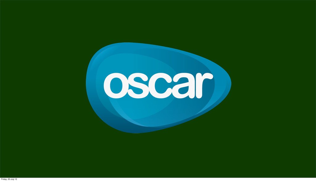 Oscar Friday, 20 July 12
