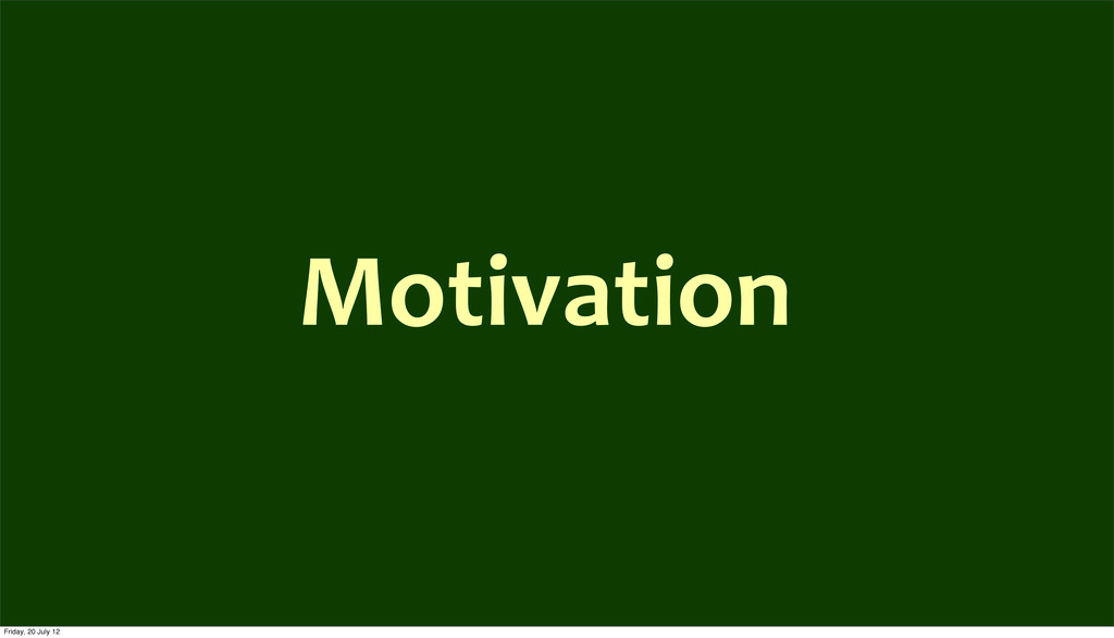 Motivation Friday, 20 July 12