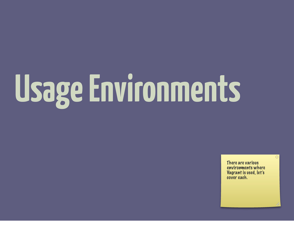 Usage Environments There are various environmen...