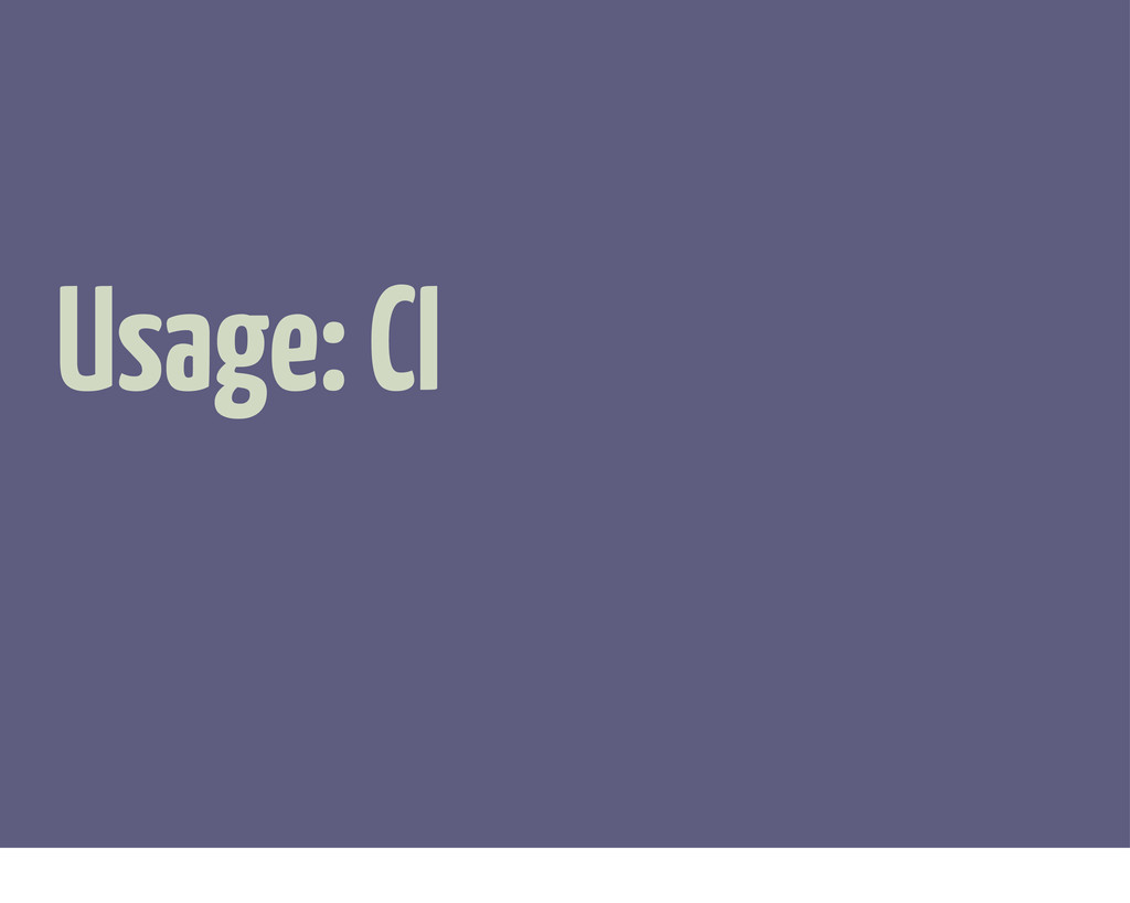 Usage: CI
