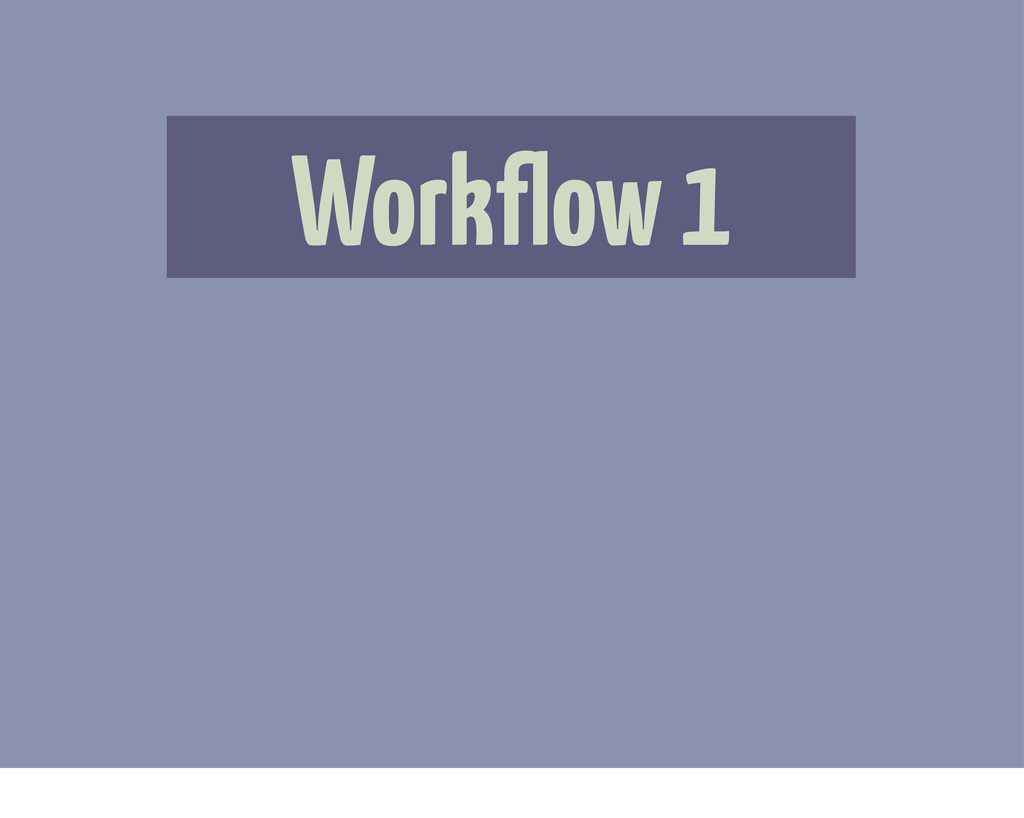 Workflow 1
