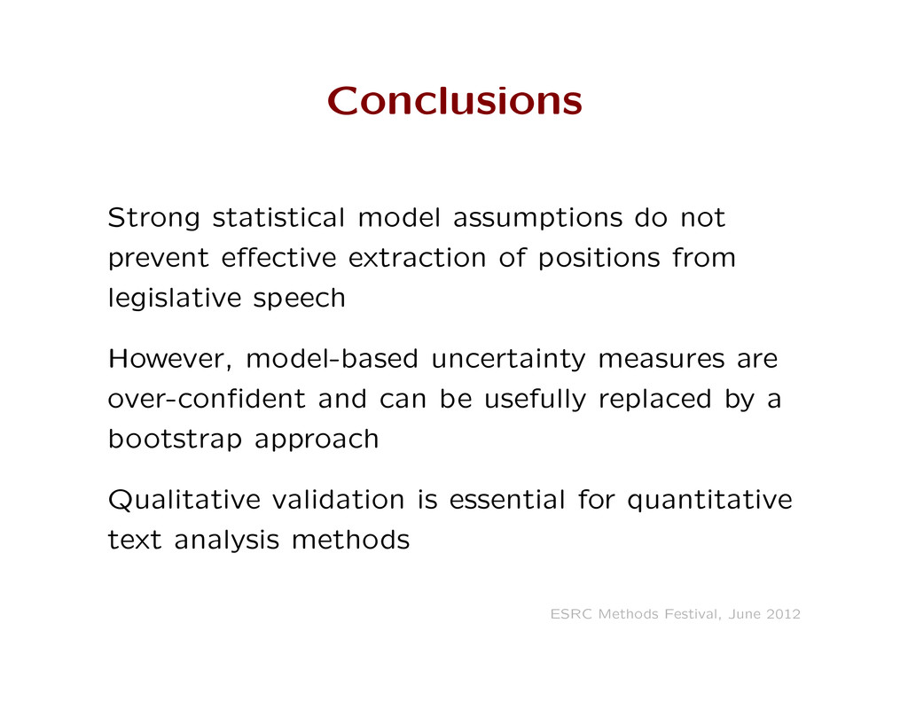 Conclusions Strong statistical model assumption...