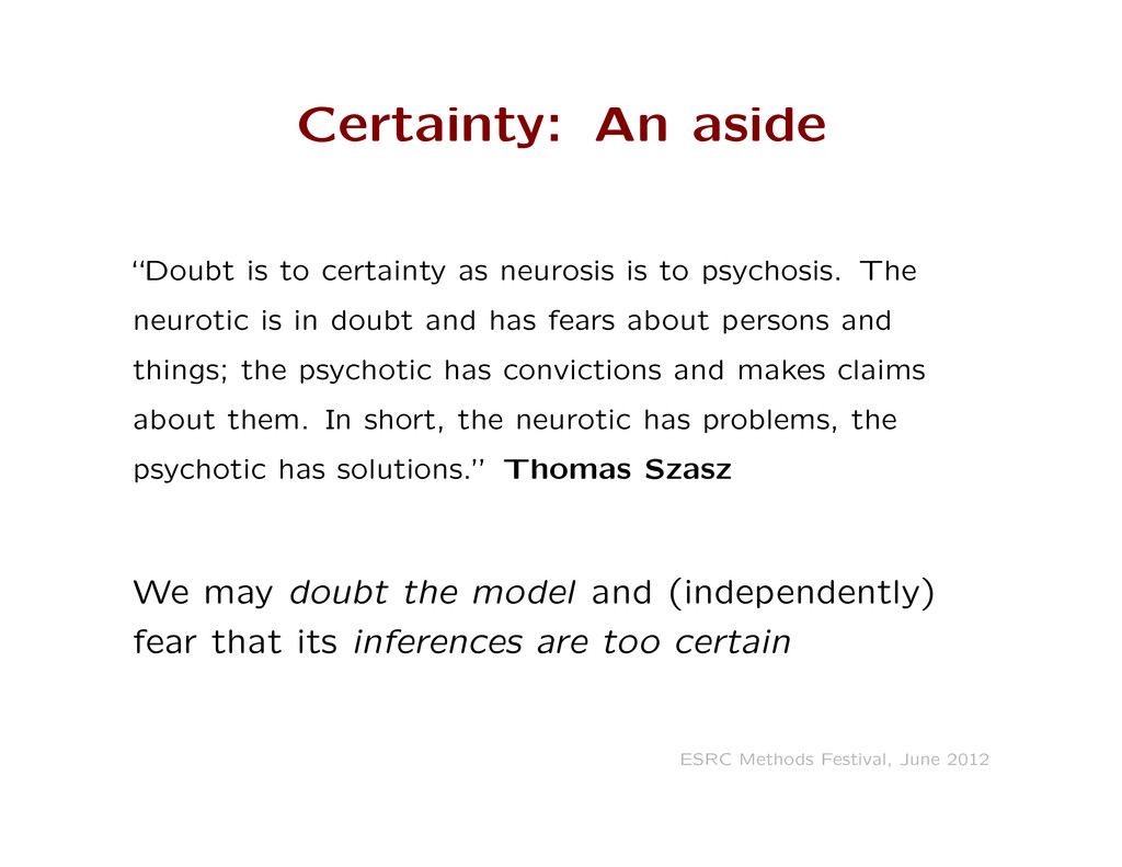 """Certainty: An aside """"Doubt is to certainty as n..."""