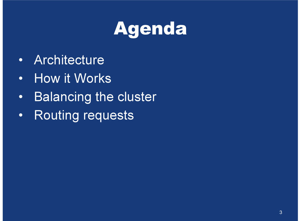Agenda Architecture How it Works Balancing the ...