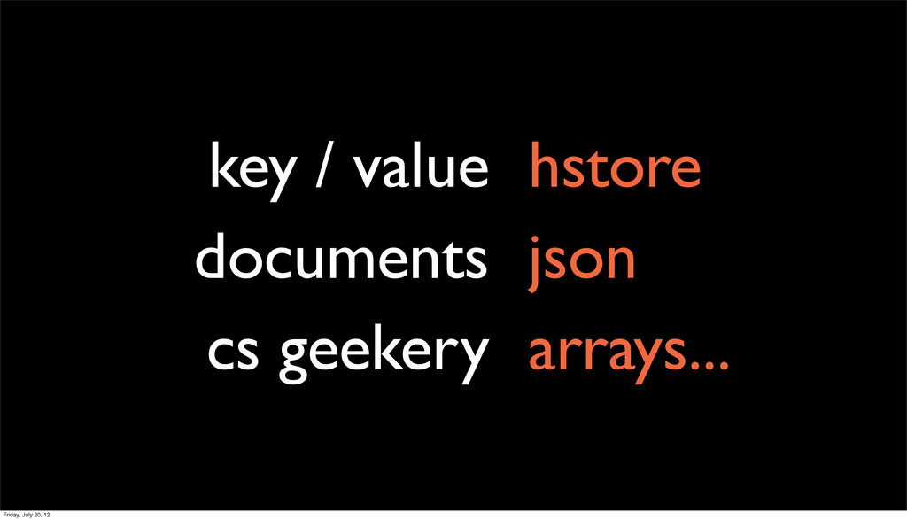 key / value documents cs geekery hstore json ar...