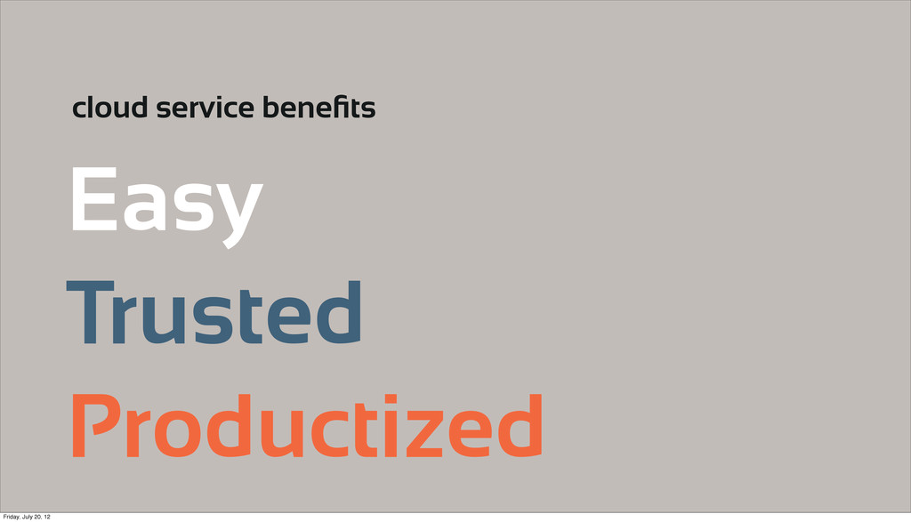 Easy Trusted Productized cloud service benefits ...