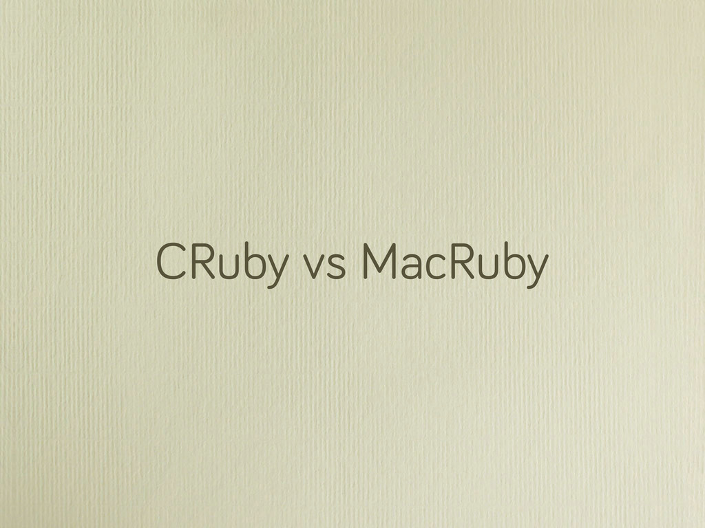 CRuby vs MacRuby