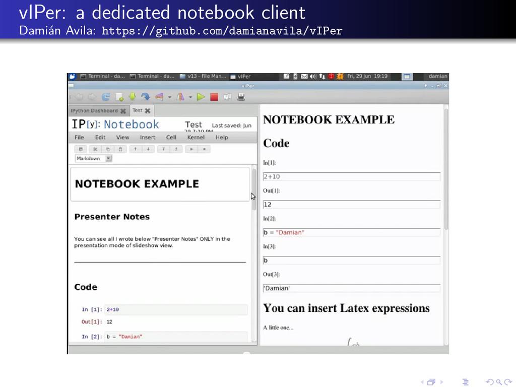 vIPer: a dedicated notebook client Damián Avila...