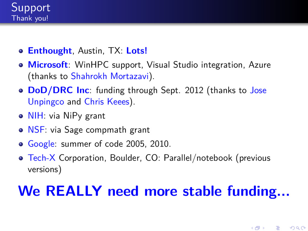 Support Thank you! Enthought, Austin, TX: Lots!...
