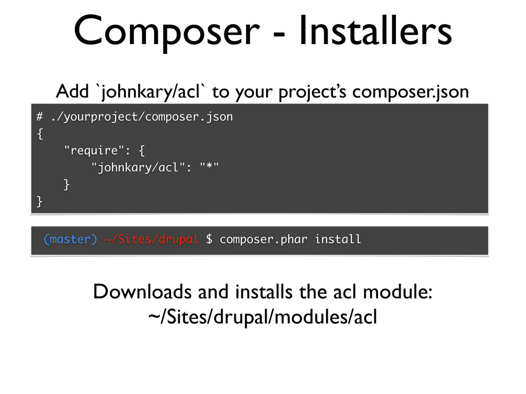 Composer - Installers # ./yourproject/composer....