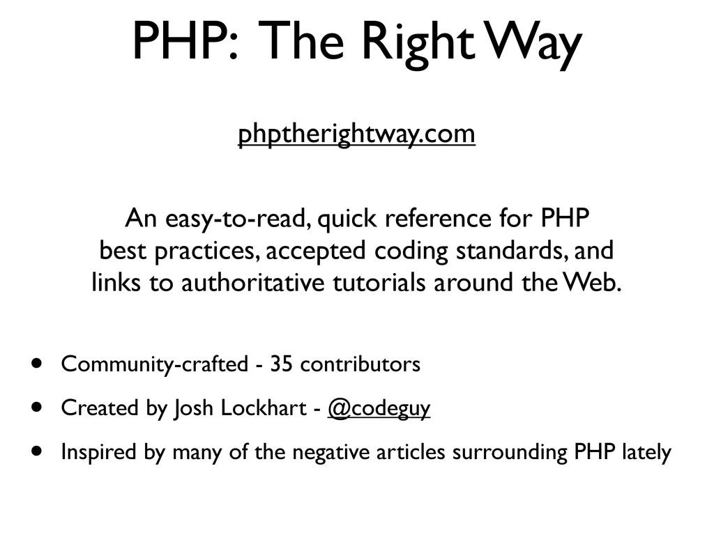 PHP: The Right Way • Community-crafted - 35 con...