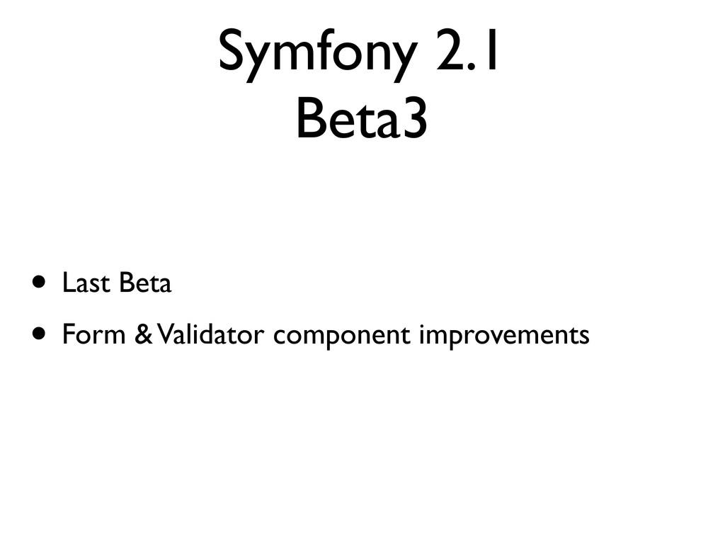 Symfony 2.1 Beta3 • Last Beta • Form & Validato...