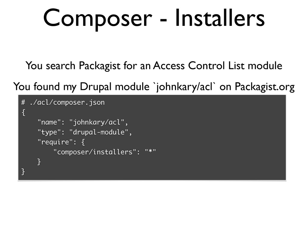 Composer - Installers You found my Drupal modul...