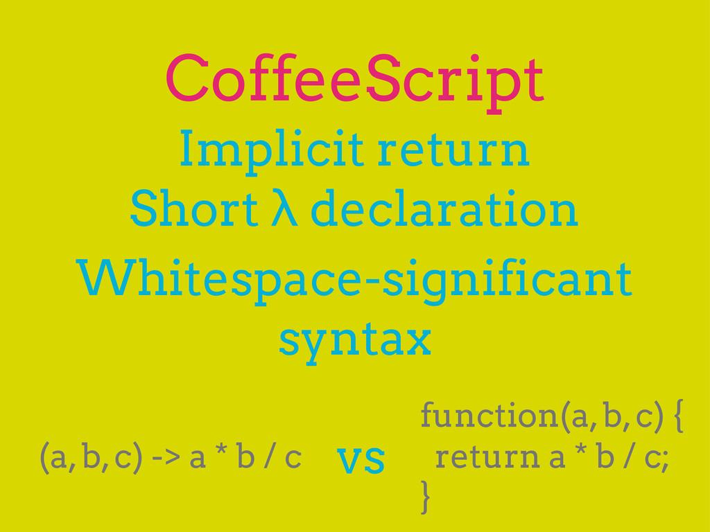 CoffeeScript Implicit return Short λ declaratio...