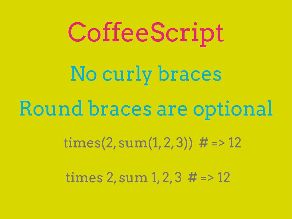 CoffeeScript No curly braces times 2, sum 1, 2,...