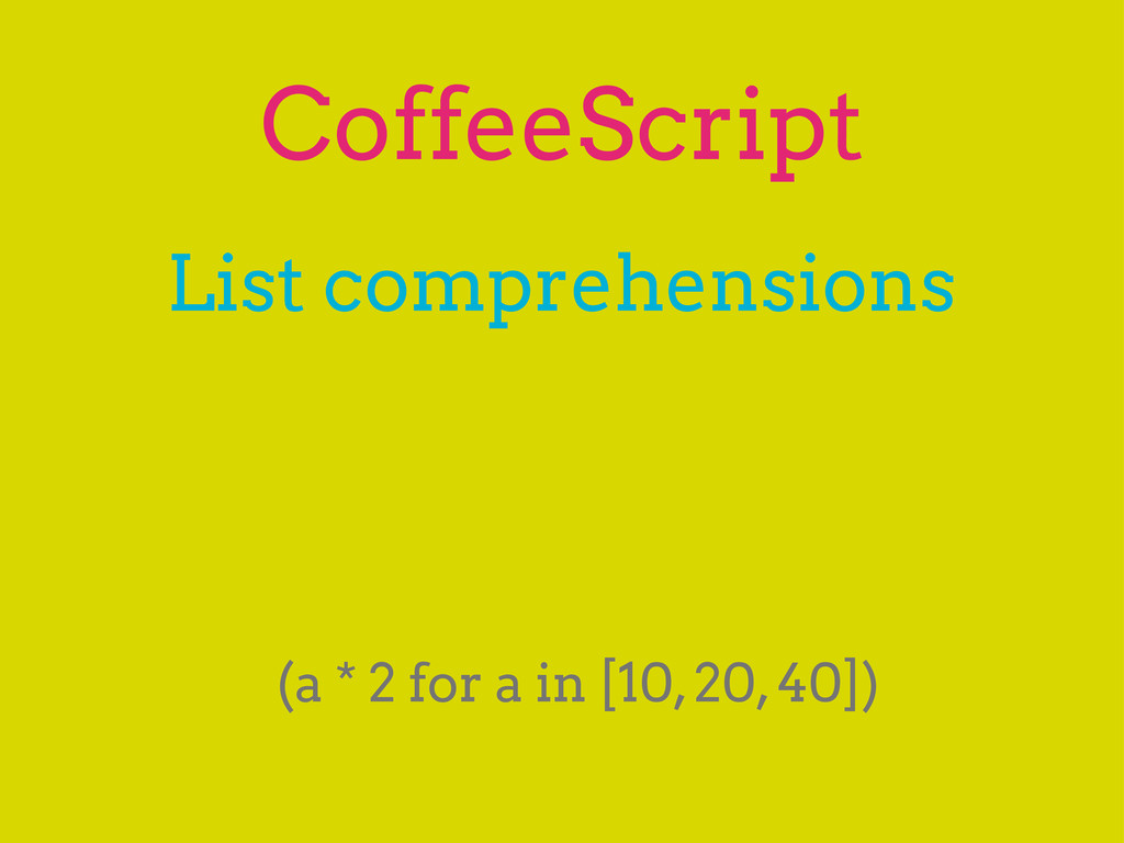 CoffeeScript List comprehensions (a * 2 for a i...