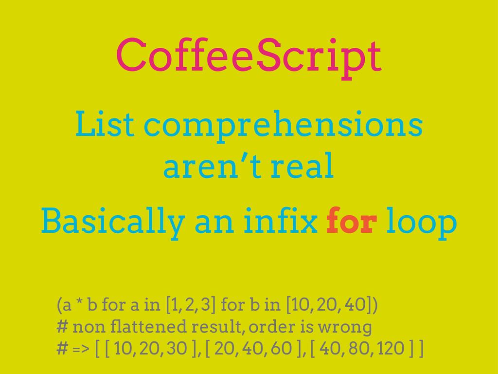 CoffeeScript List comprehensions aren't real Ba...