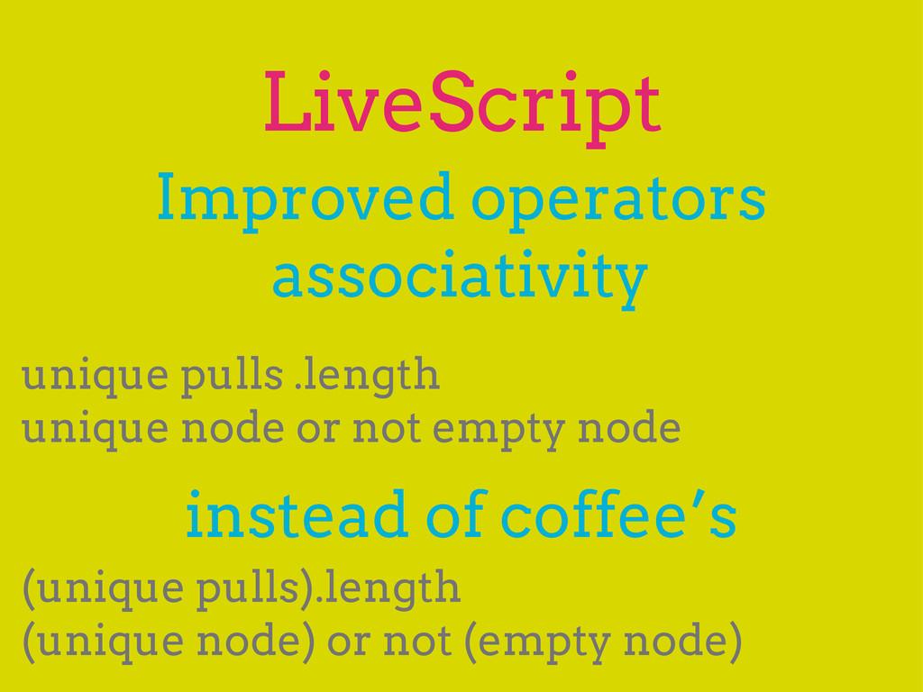 LiveScript Improved operators associativity uni...