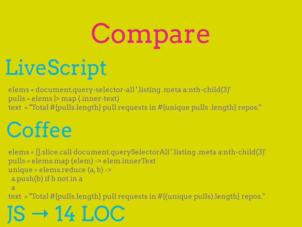 Compare Coffee LiveScript elems = document.quer...